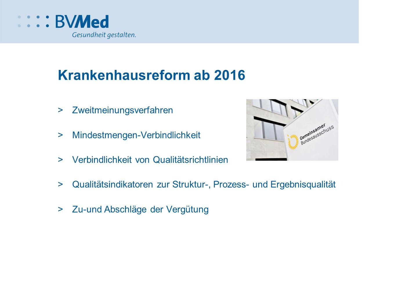 Krankenhausreform ab 2016 Zweitmeinungsverfahren