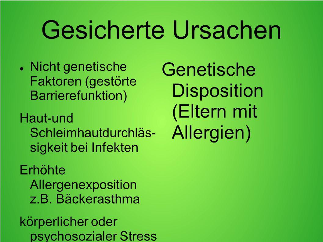 Gesicherte Ursachen Genetische Disposition (Eltern mit Allergien)