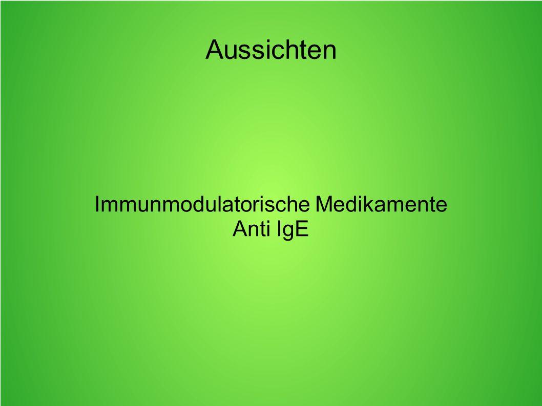 Immunmodulatorische Medikamente Anti IgE