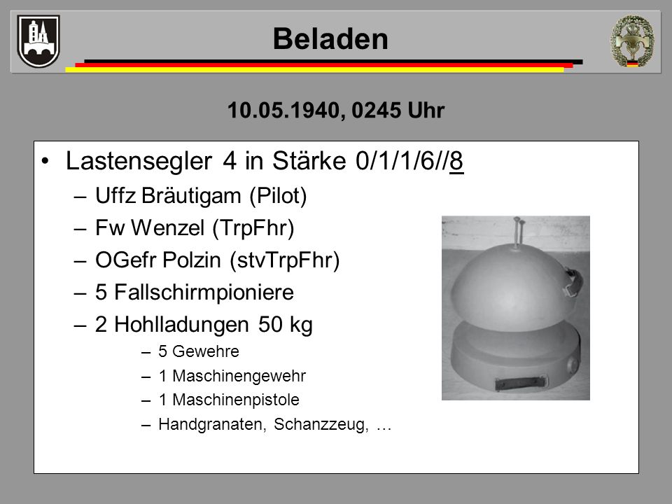 Beladen Lastensegler 4 in Stärke 0/1/1/6//8 10.05.1940, 0245 Uhr