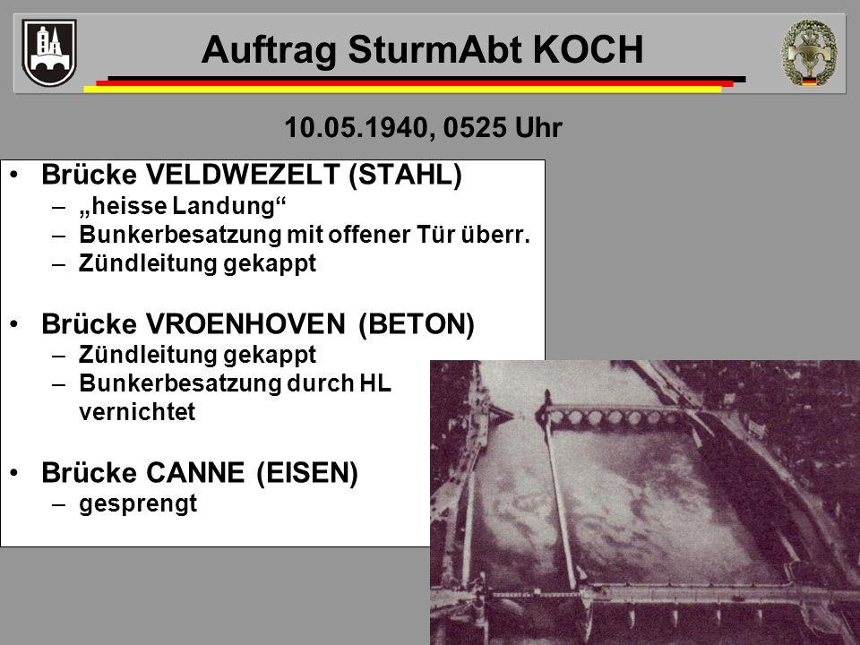 Auftrag SturmAbt KOCH 10.05.1940, 0525 Uhr Brücke VELDWEZELT (STAHL)