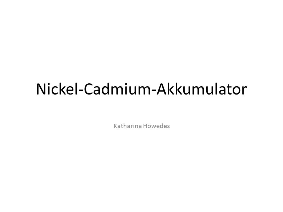 Nickel-Cadmium-Akkumulator