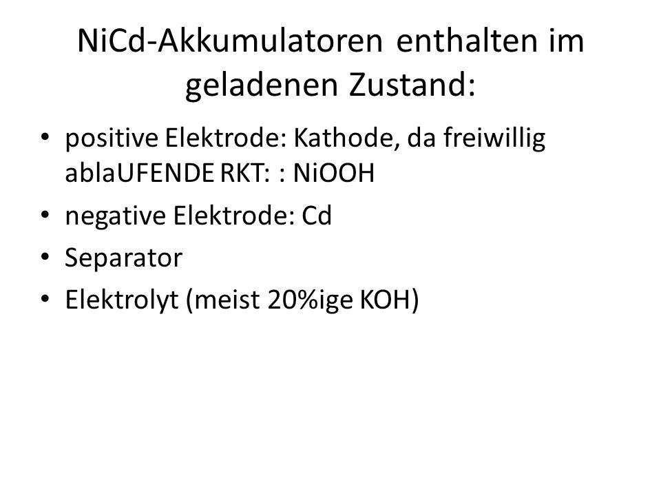 NiCd-Akkumulatoren enthalten im geladenen Zustand: