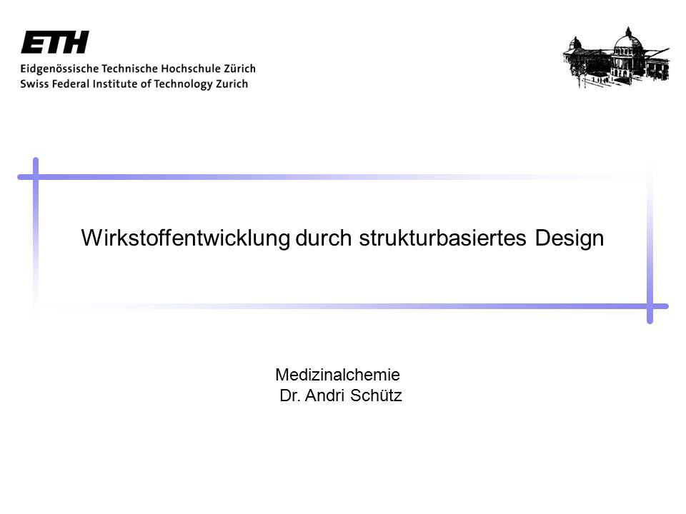 Wirkstoffentwicklung durch strukturbasiertes Design