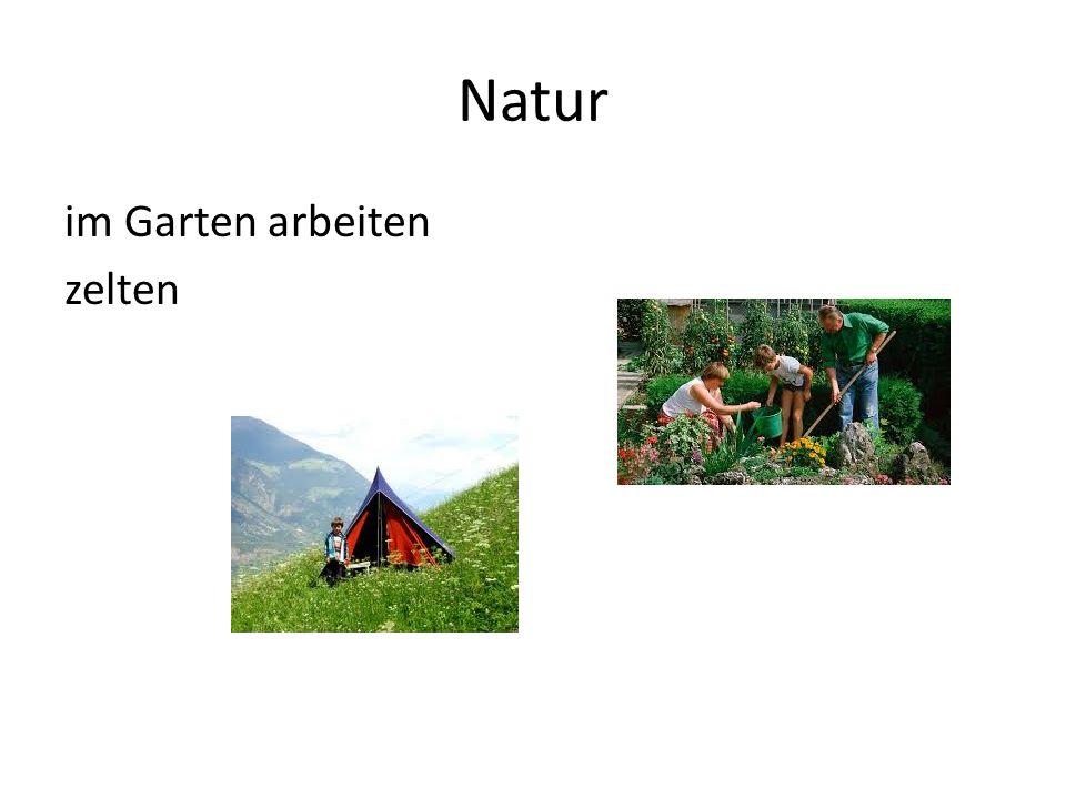 Natur im Garten arbeiten zelten