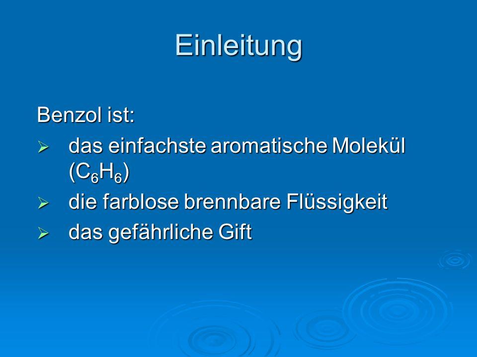 Einleitung Benzol ist: das einfachste aromatische Molekül (C6H6)