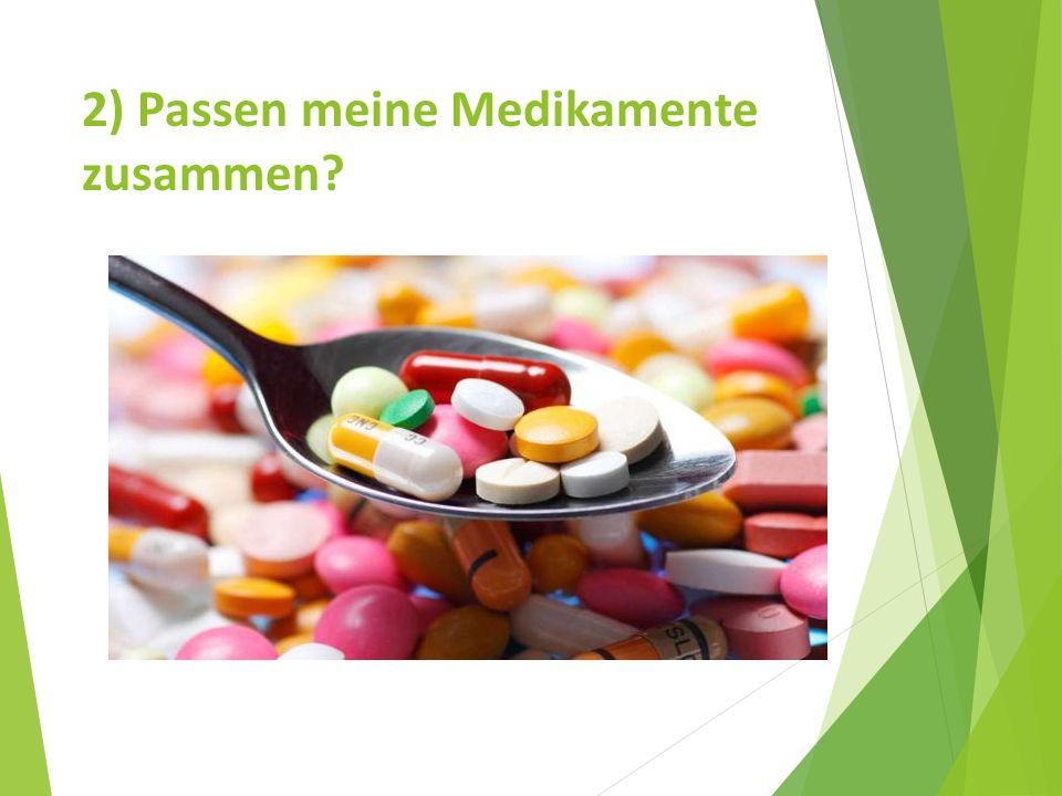2) Passen meine Medikamente zusammen