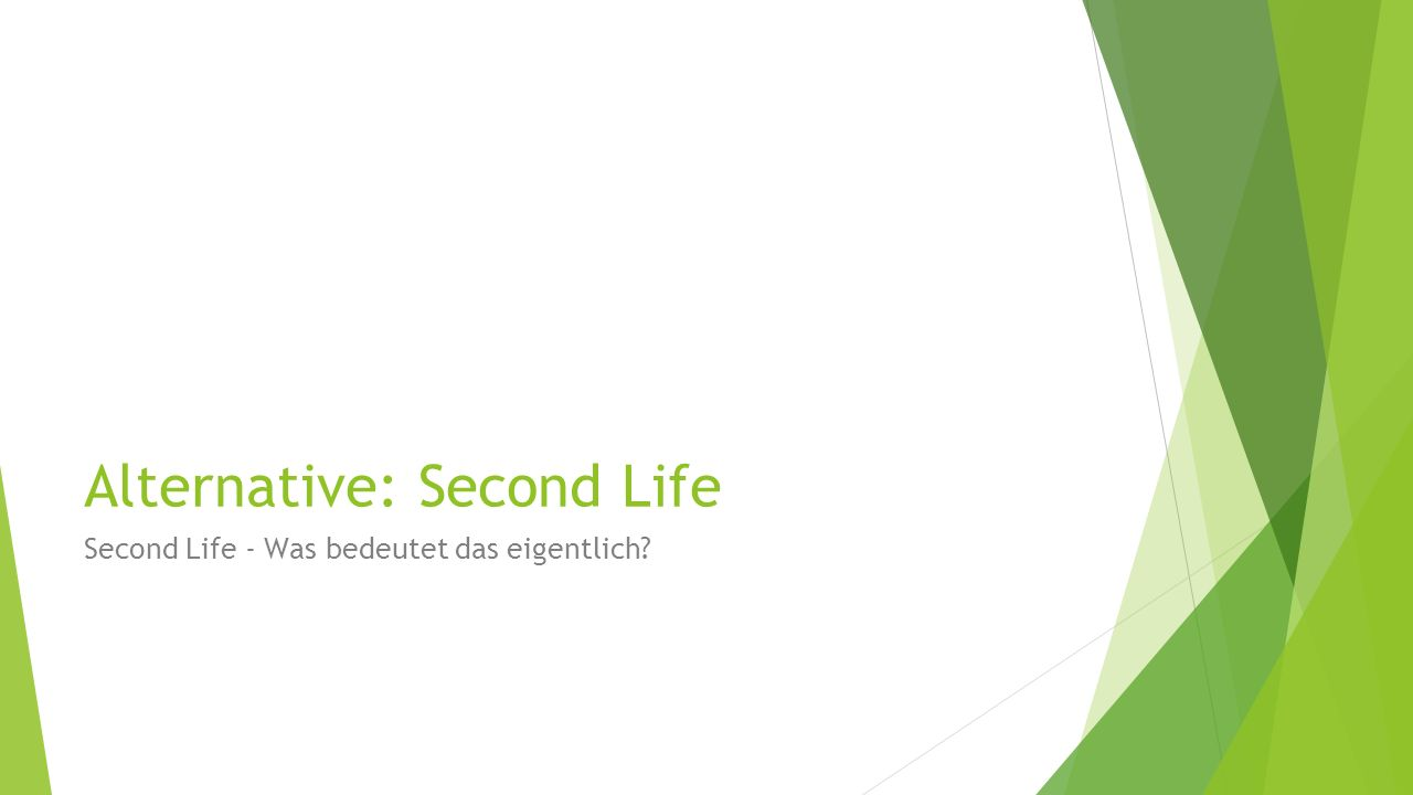 Alternative: Second Life