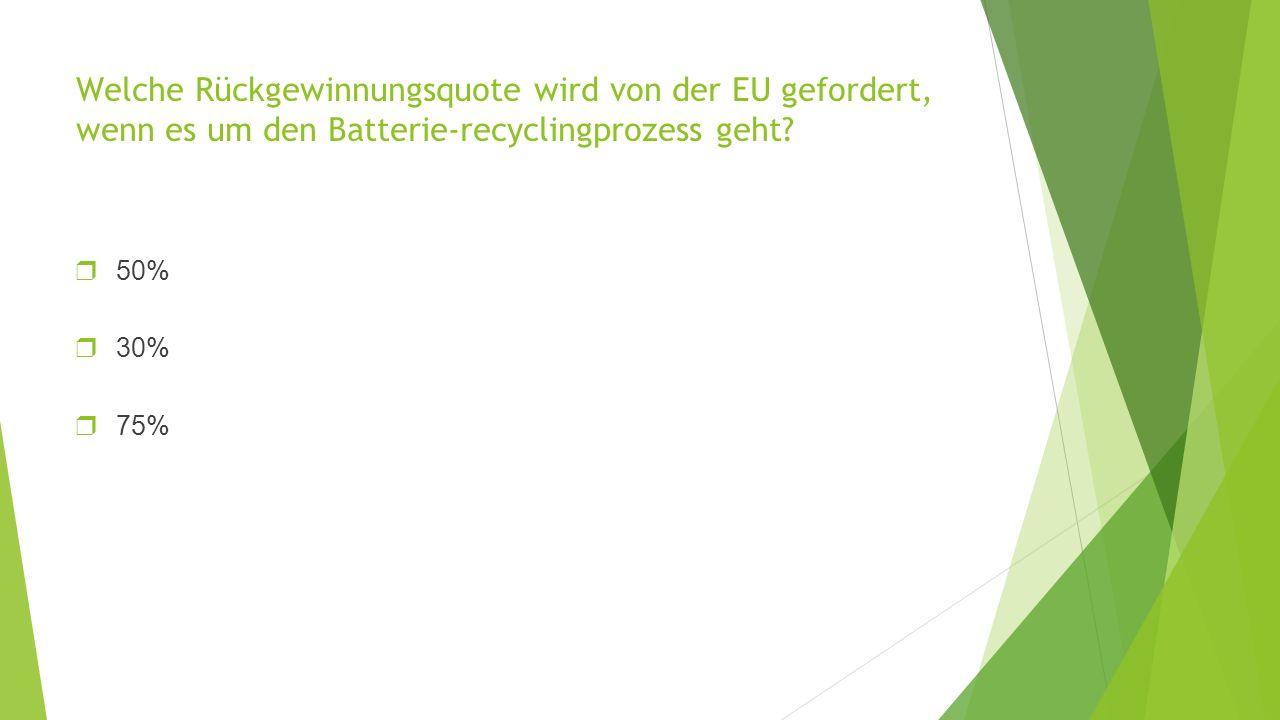 Welche Rückgewinnungsquote wird von der EU gefordert, wenn es um den Batterie-recyclingprozess geht