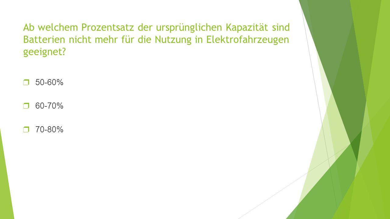Ab welchem Prozentsatz der ursprünglichen Kapazität sind Batterien nicht mehr für die Nutzung in Elektrofahrzeugen geeignet