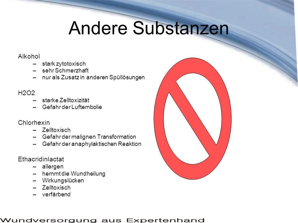 Andere Substanzen Alkohol H2O2 Chlorhexin Ethacridinlactat