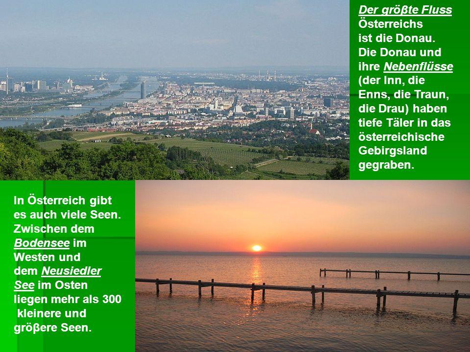 Der gröβte Fluss Österreichs. ist die Donau.