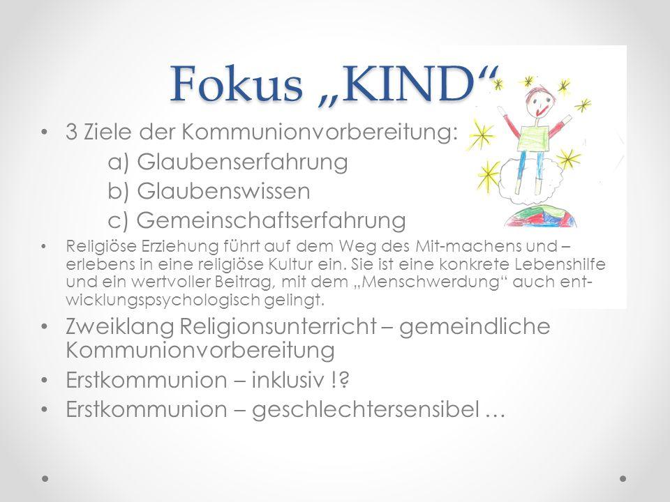 """Fokus """"KIND 3 Ziele der Kommunionvorbereitung: a) Glaubenserfahrung"""