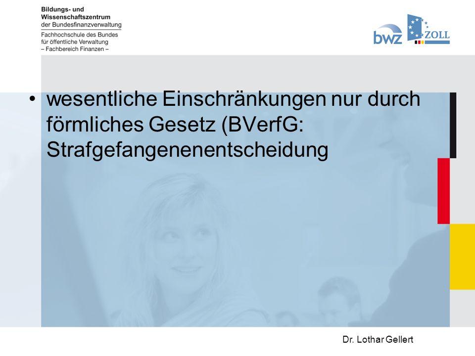 wesentliche Einschränkungen nur durch förmliches Gesetz (BVerfG: Strafgefangenenentscheidung