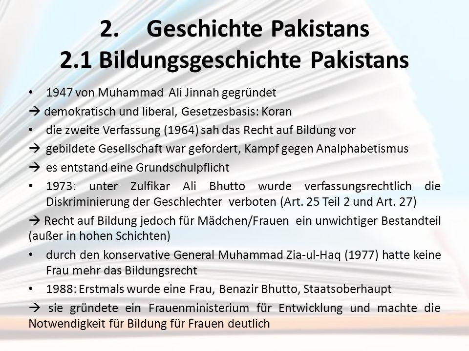 2. Geschichte Pakistans 2.1 Bildungsgeschichte Pakistans