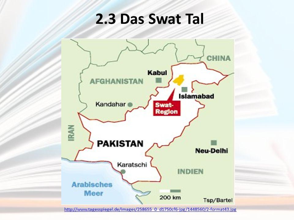 2.3 Das Swat Tal http://www.tagesspiegel.de/images/258655_0_d1750cf6-jpg/1448560/2-format43.jpg