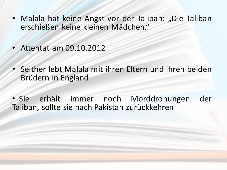 """Malala hat keine Angst vor der Taliban: """"Die Taliban erschießen keine kleinen Mädchen."""