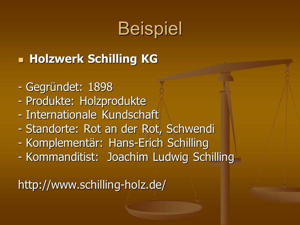 Beispiel Holzwerk Schilling KG - Gegründet: 1898