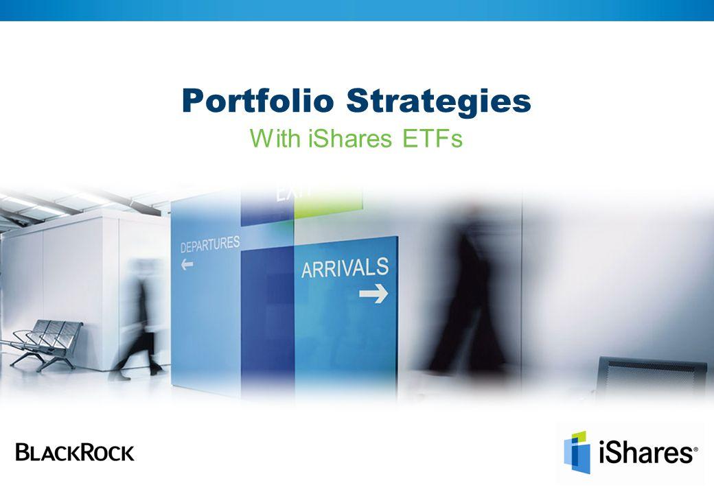 Portfolio Strategies With iShares ETFs