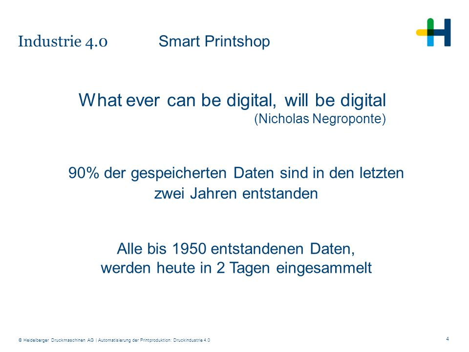 What ever can be digital, will be digital (Nicholas Negroponte)