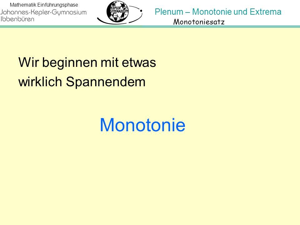 Monotoniesatz Wir beginnen mit etwas wirklich Spannendem Monotonie