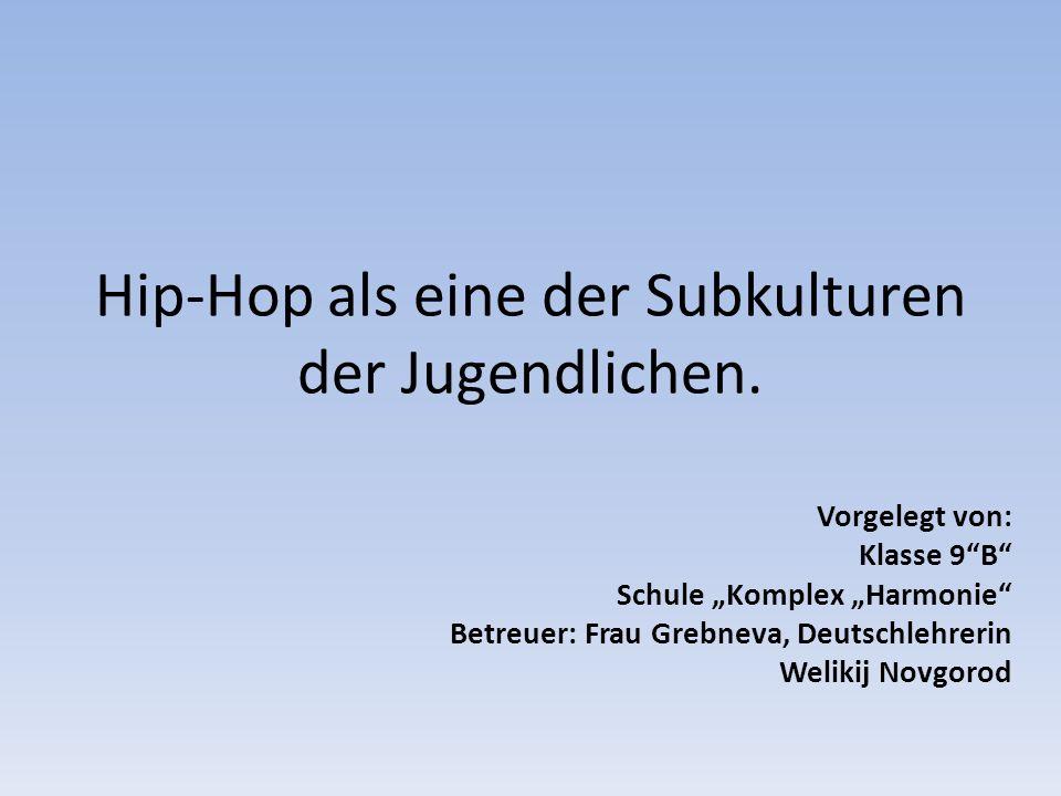 Hip-Hop als eine der Subkulturen der Jugendlichen.