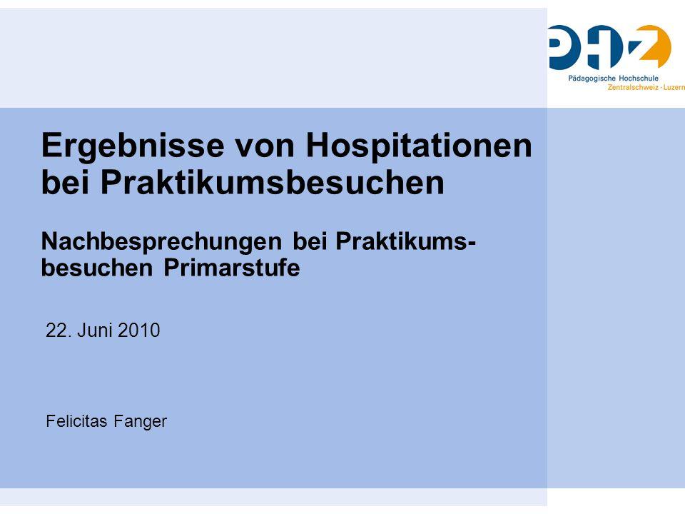 Ergebnisse von Hospitationen bei Praktikumsbesuchen Nachbesprechungen bei Praktikums- besuchen Primarstufe
