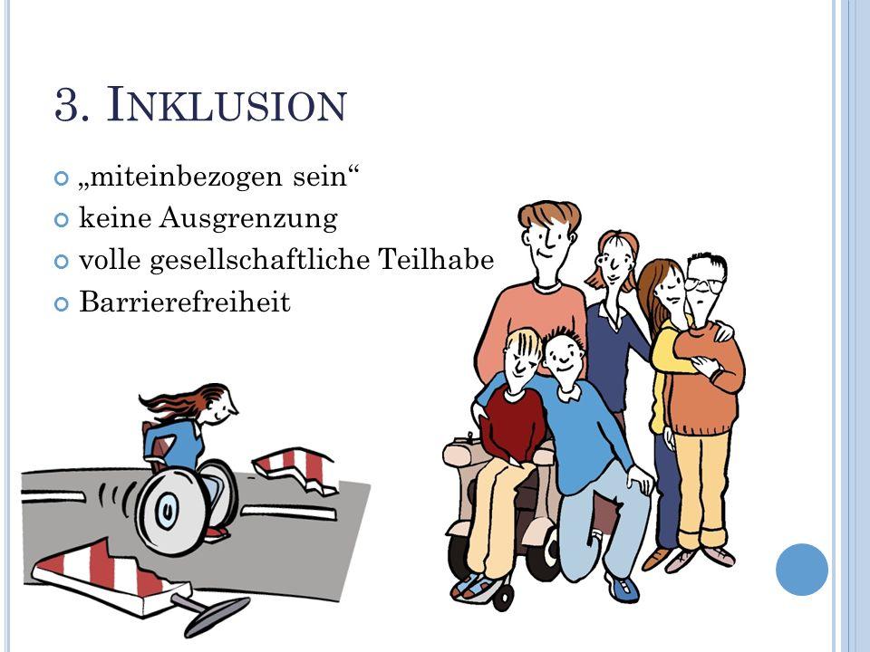"""3. Inklusion """"miteinbezogen sein keine Ausgrenzung"""