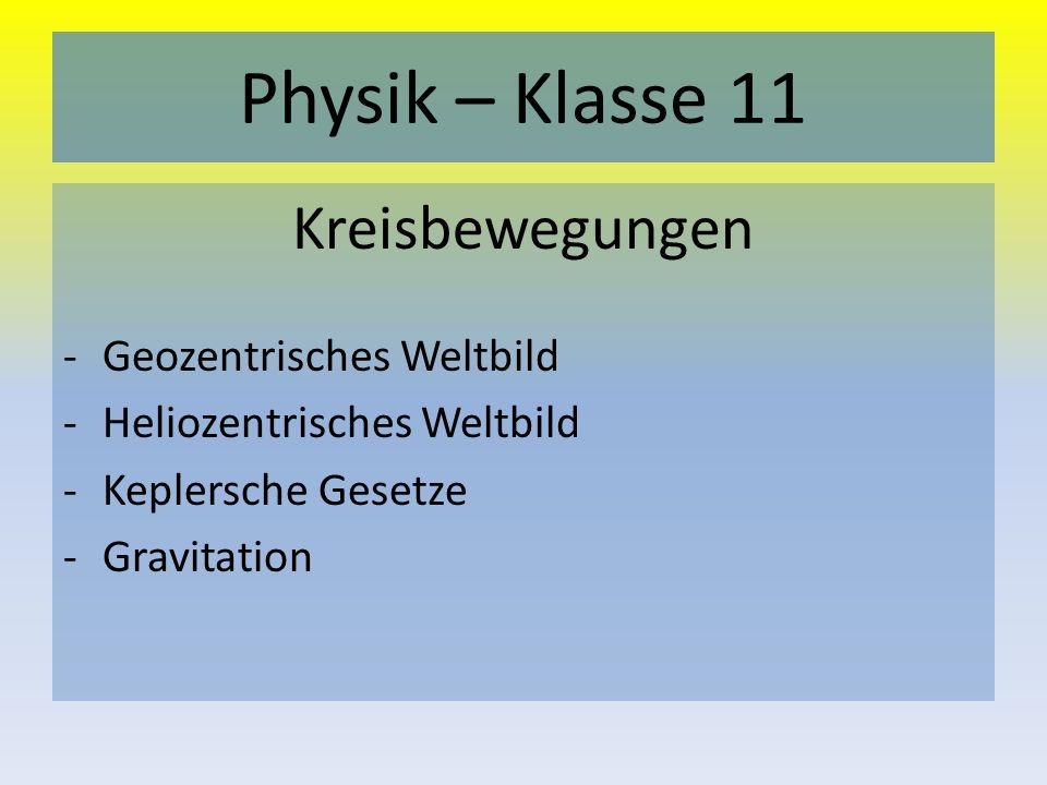 Physik – Klasse 11 Kreisbewegungen Geozentrisches Weltbild