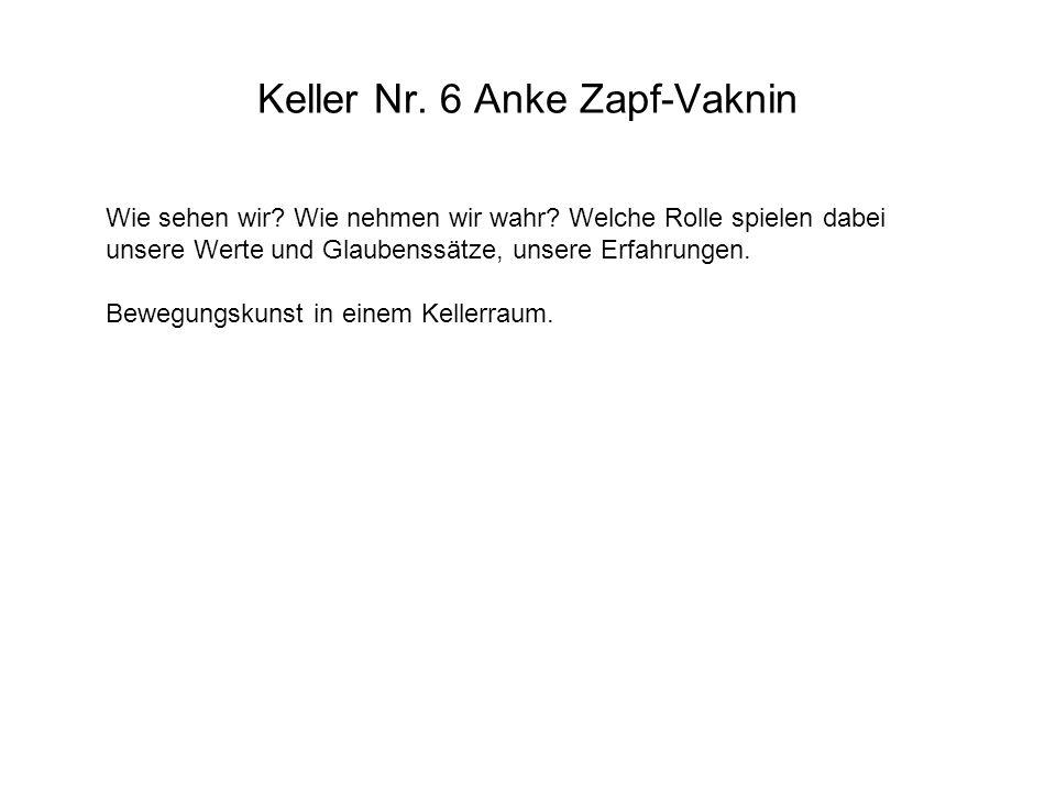 Keller Nr. 6 Anke Zapf-Vaknin