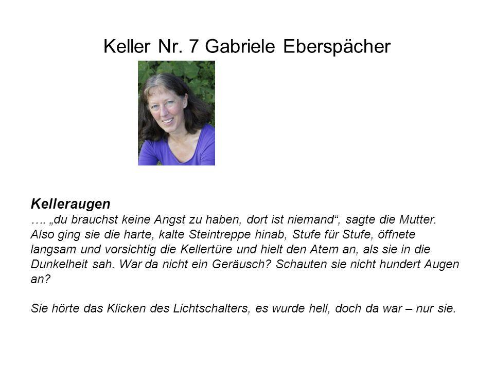 Keller Nr. 7 Gabriele Eberspächer