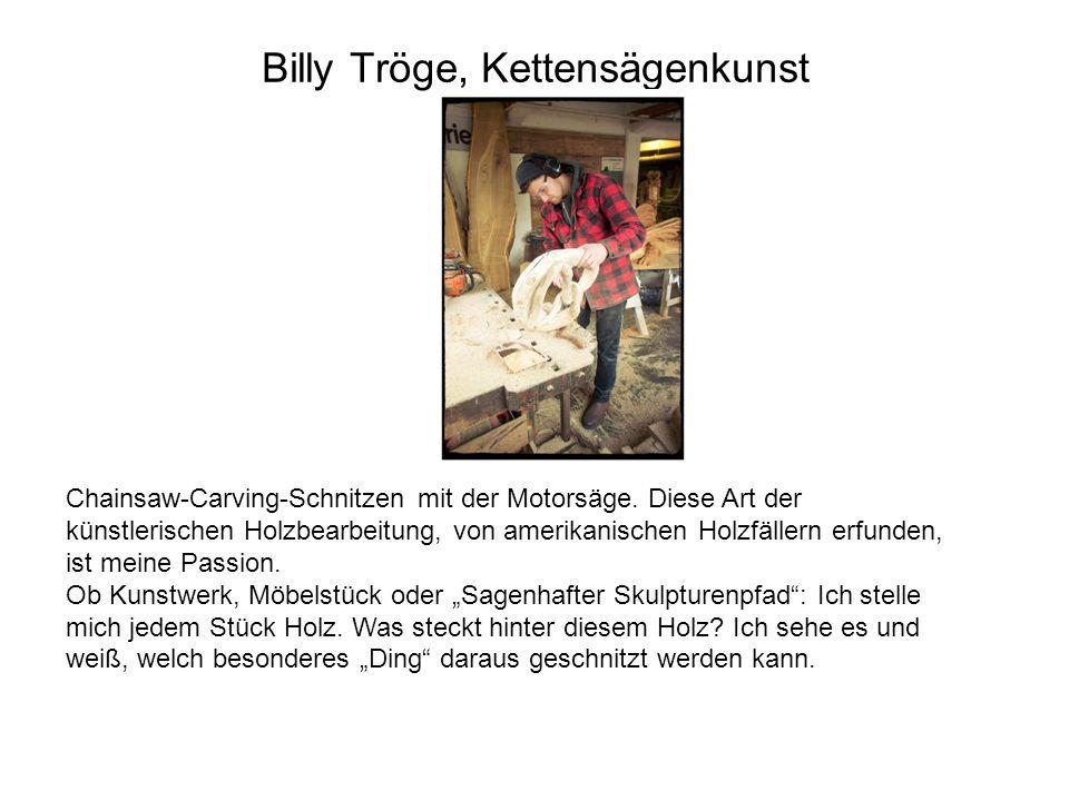 Billy Tröge, Kettensägenkunst