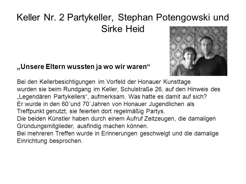 Keller Nr. 2 Partykeller, Stephan Potengowski und Sirke Heid