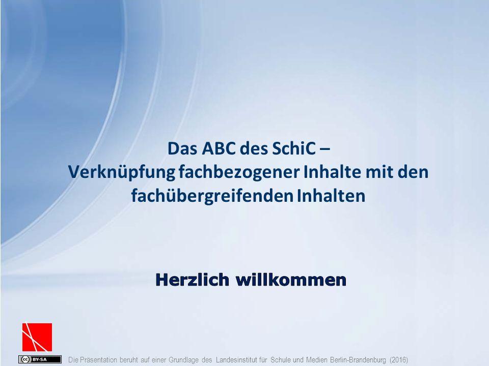 Das ABC des SchiC – Verknüpfung fachbezogener Inhalte mit den fachübergreifenden Inhalten