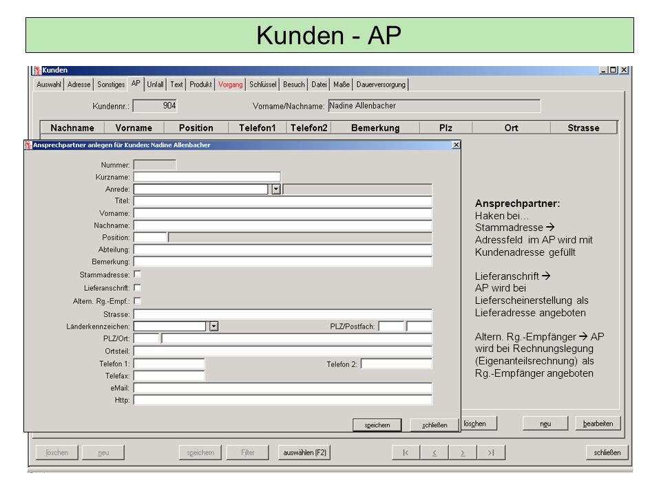 Kunden - AP Ansprechpartner: Haken bei… Stammadresse  Adressfeld im AP wird mit Kundenadresse gefüllt.