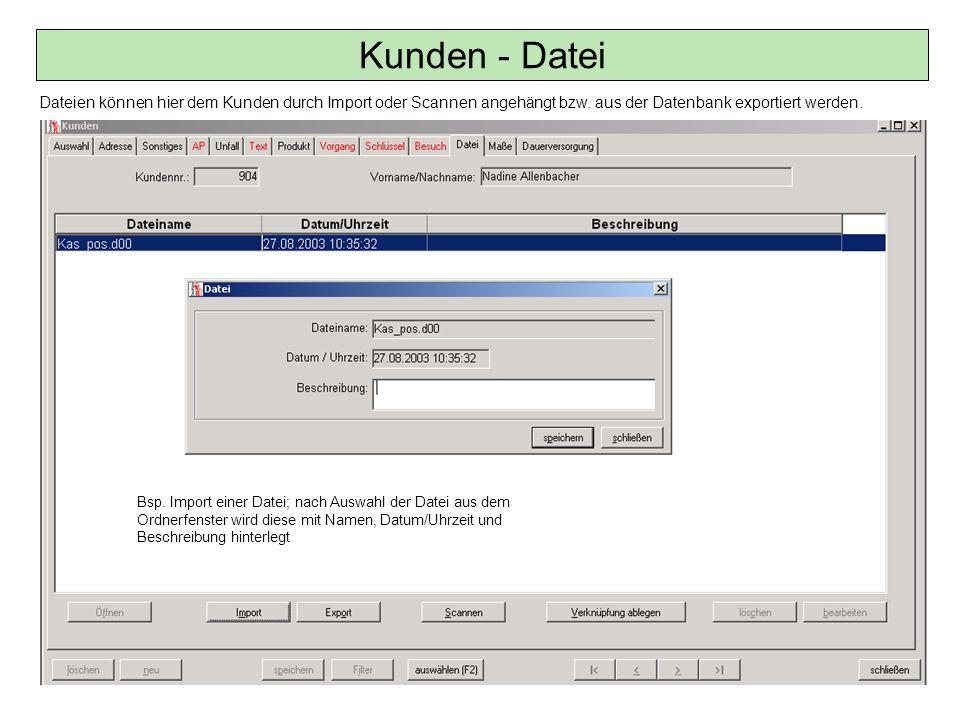 Kunden - Datei Dateien können hier dem Kunden durch Import oder Scannen angehängt bzw. aus der Datenbank exportiert werden.