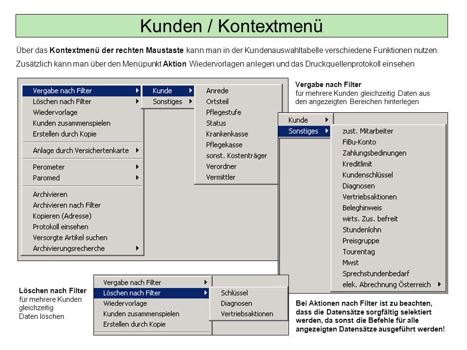 Kunden / Kontextmenü Über das Kontextmenü der rechten Maustaste kann man in der Kundenauswahltabelle verschiedene Funktionen nutzen.