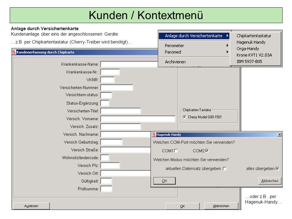 Kunden / Kontextmenü Anlage durch Versichertenkarte Kundenanlage über eins der angeschlossenen Geräte.