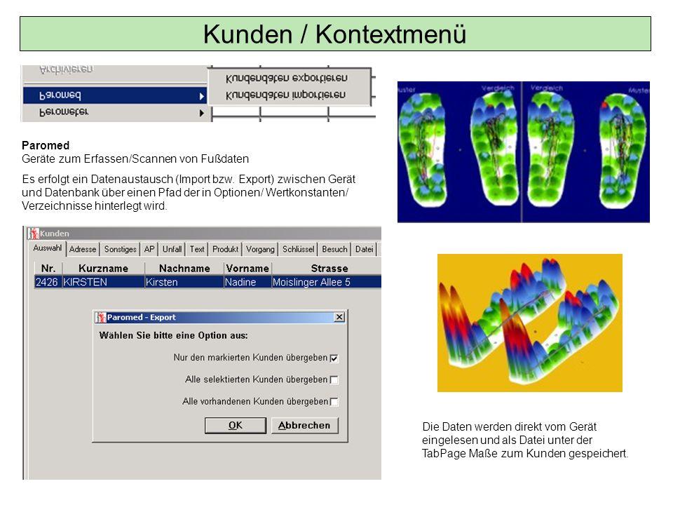 Kunden / Kontextmenü Paromed Geräte zum Erfassen/Scannen von Fußdaten