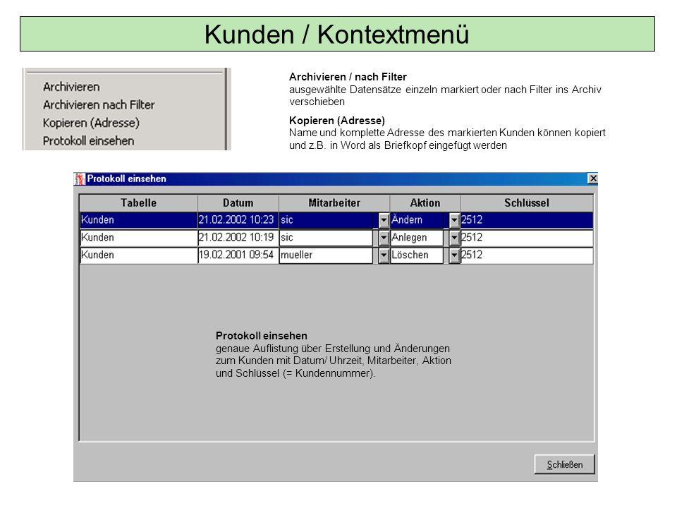 Kunden / Kontextmenü Archivieren / nach Filter ausgewählte Datensätze einzeln markiert oder nach Filter ins Archiv verschieben.