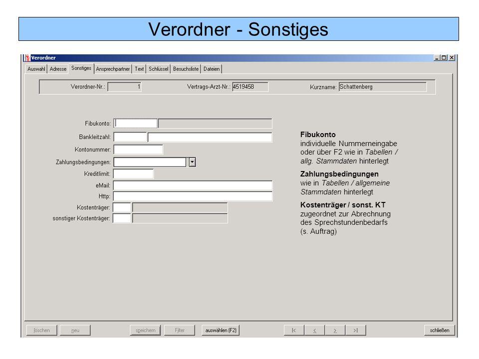 Verordner - Sonstiges Fibukonto individuelle Nummerneingabe oder über F2 wie in Tabellen / allg. Stammdaten hinterlegt.