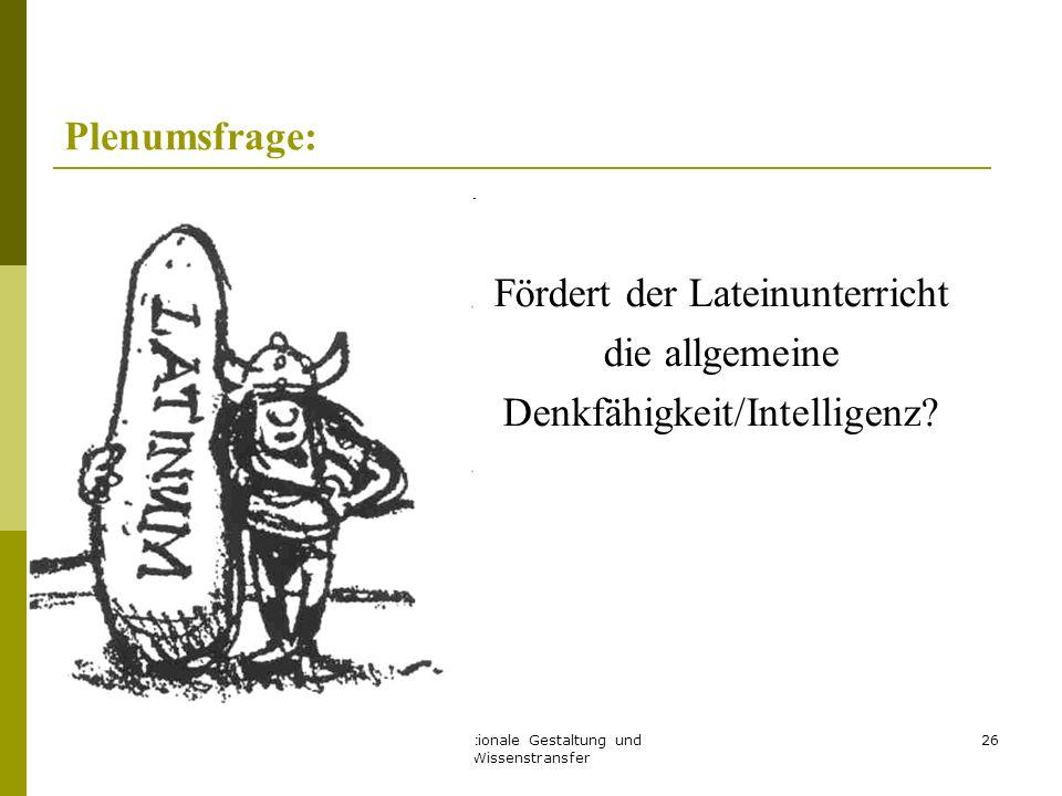Fördert der Lateinunterricht die allgemeine Denkfähigkeit/Intelligenz