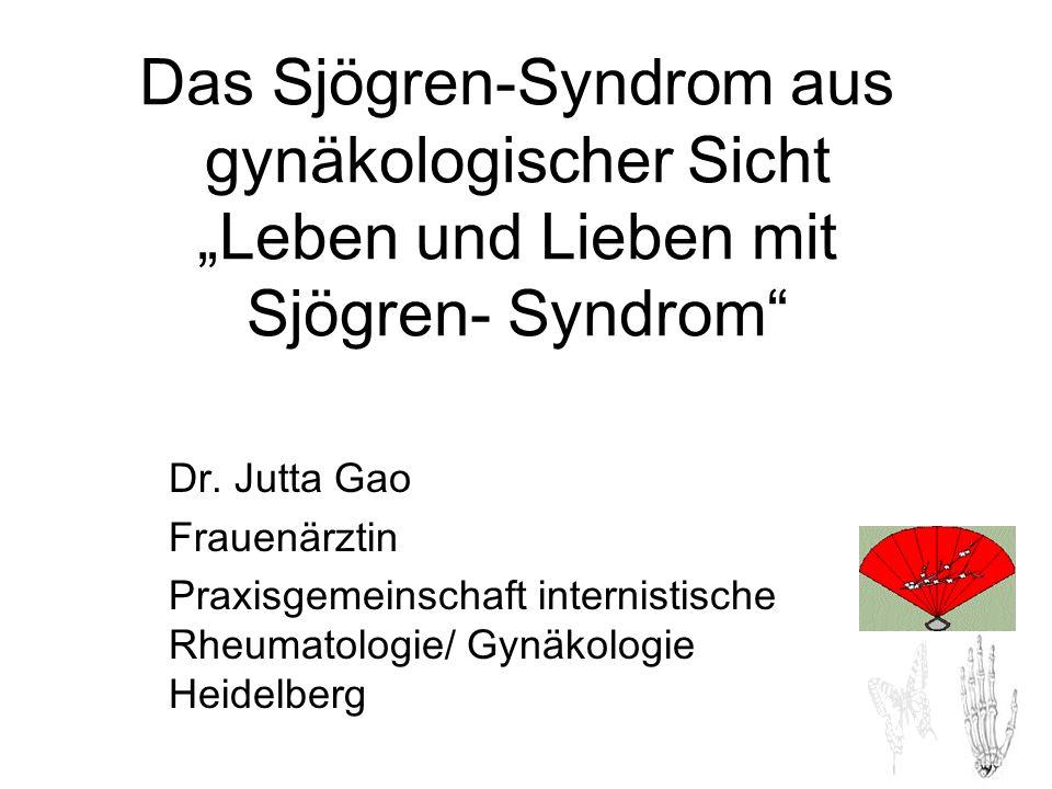 """Das Sjögren-Syndrom aus gynäkologischer Sicht """"Leben und Lieben mit Sjögren- Syndrom"""