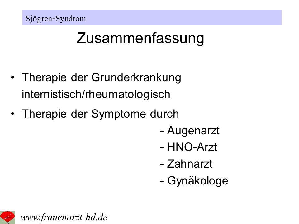 Sjögren-Syndrom Zusammenfassung. Therapie der Grunderkrankung internistisch/rheumatologisch.