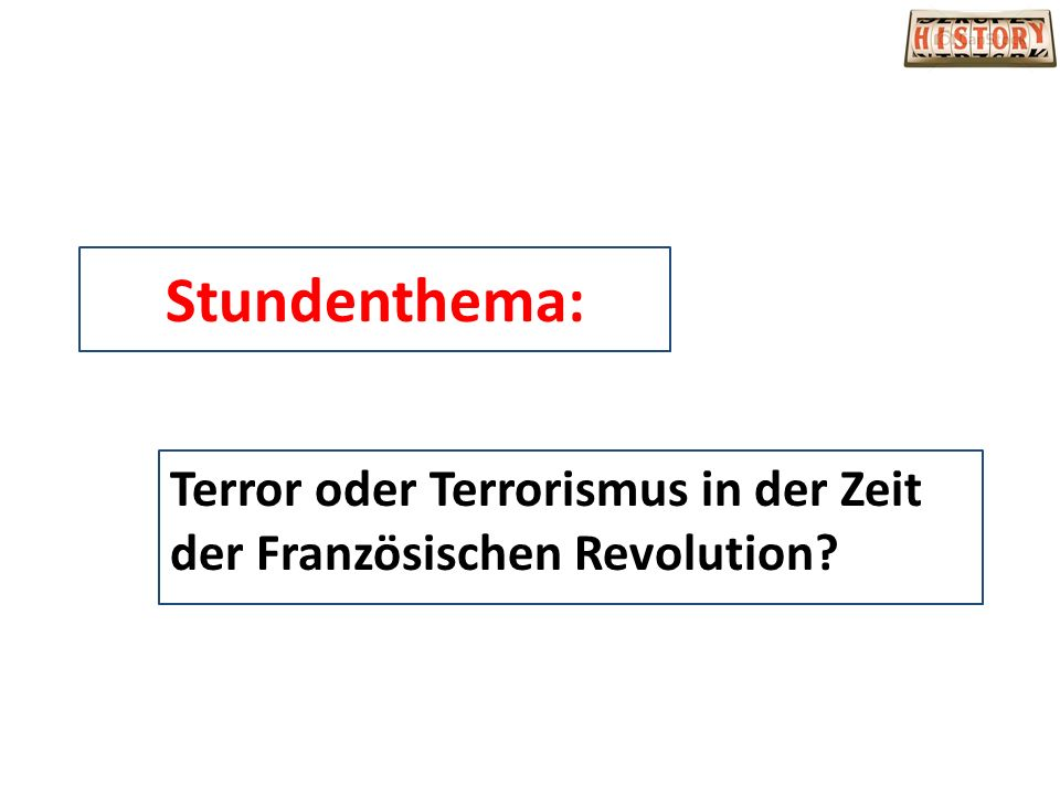 Terror oder Terrorismus in der Zeit der Französischen Revolution