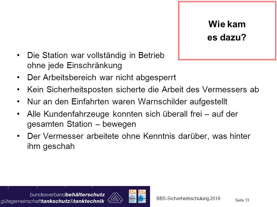Wie kam es dazu Die Station war vollständig in Betrieb - ohne jede Einschränkung.