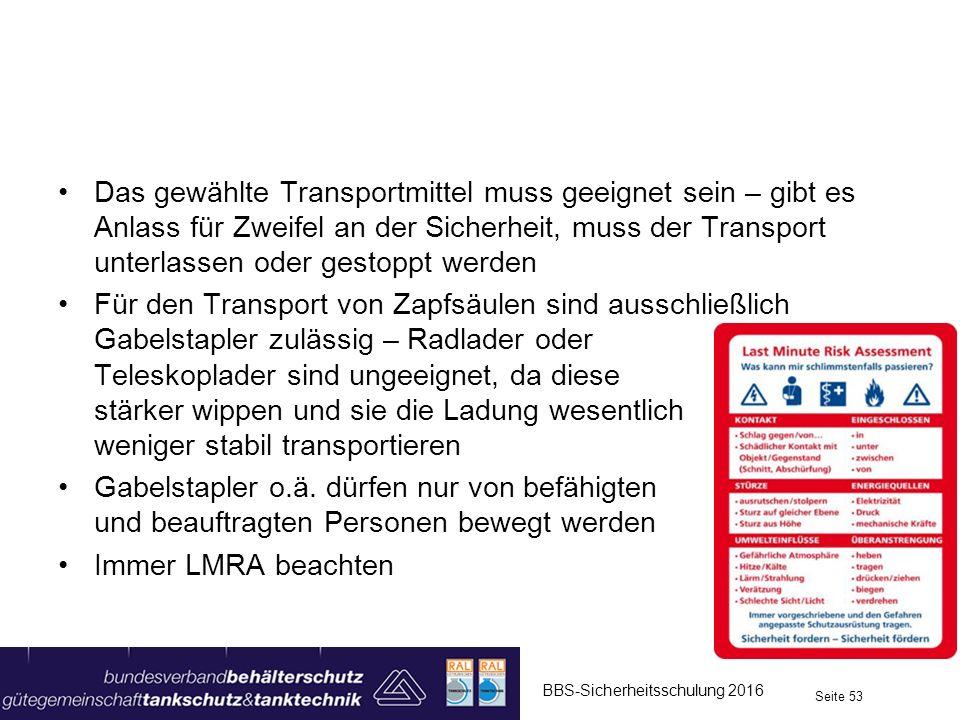 Das gewählte Transportmittel muss geeignet sein – gibt es Anlass für Zweifel an der Sicherheit, muss der Transport unterlassen oder gestoppt werden