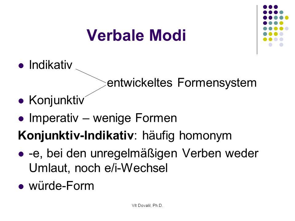 Verbale Modi Indikativ entwickeltes Formensystem Konjunktiv