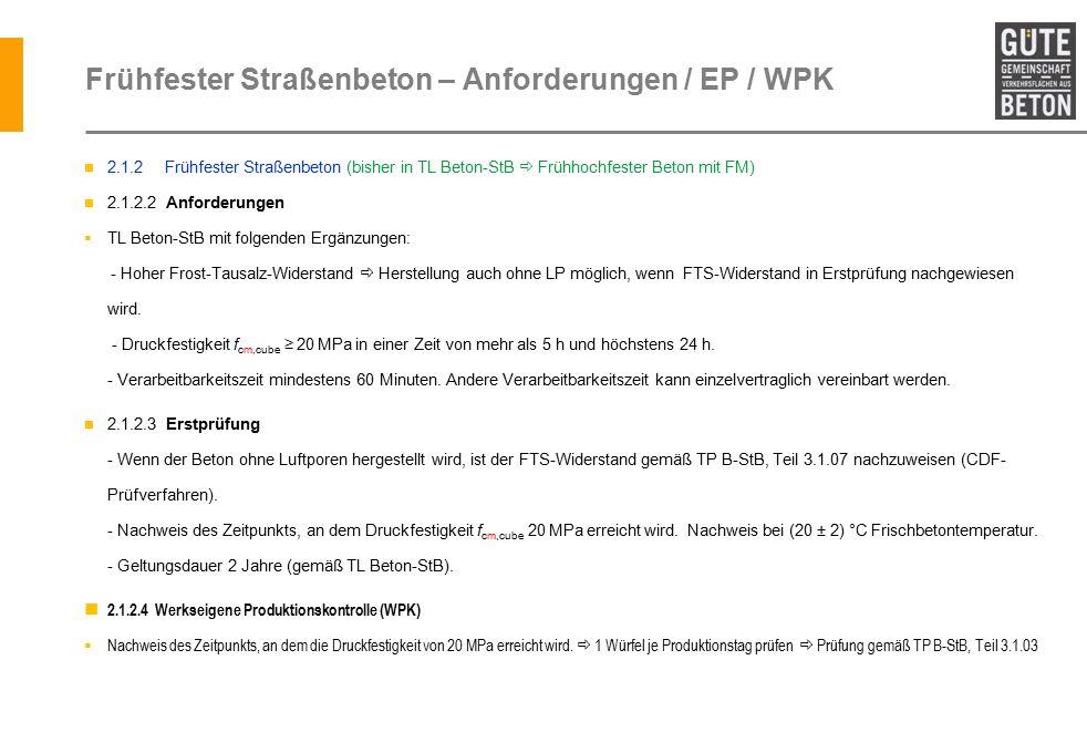 Frühfester Straßenbeton – Anforderungen / EP / WPK