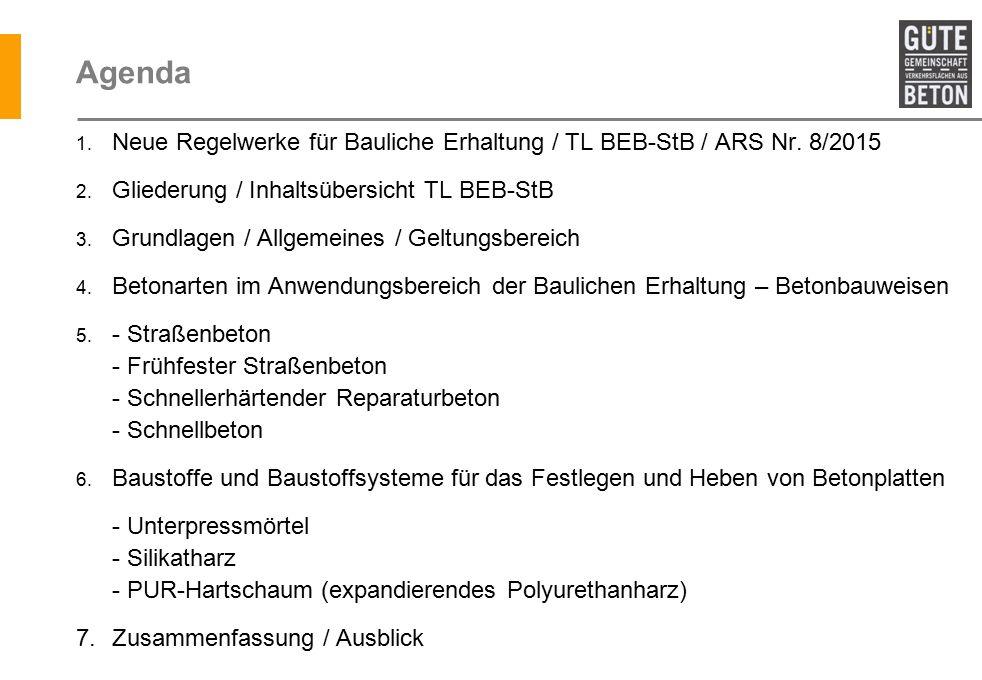 Agenda Neue Regelwerke für Bauliche Erhaltung / TL BEB-StB / ARS Nr. 8/2015. Gliederung / Inhaltsübersicht TL BEB-StB.